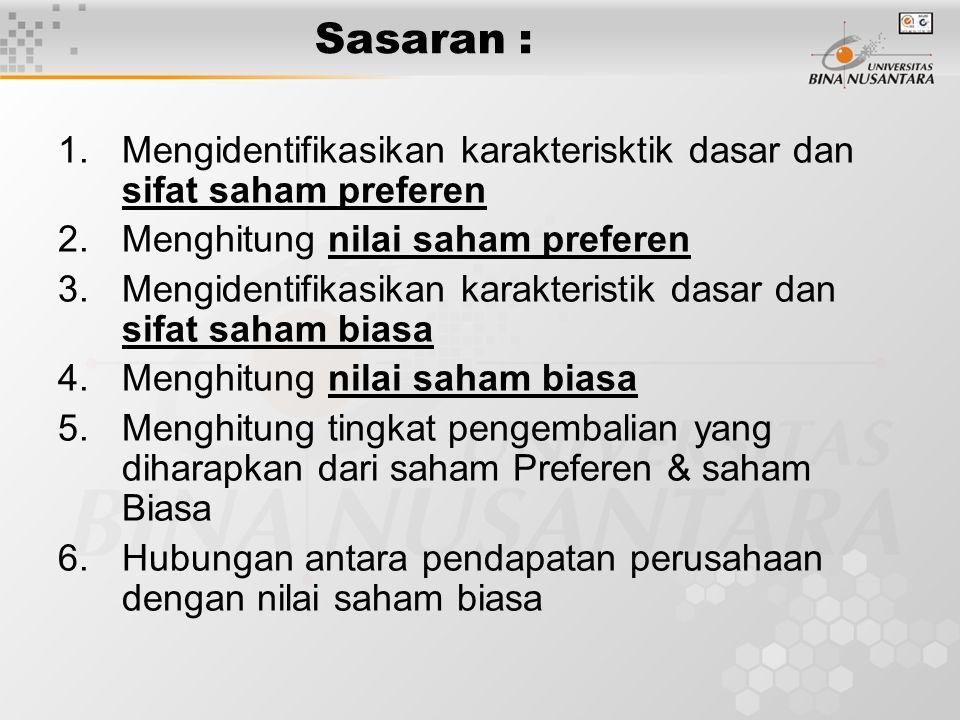 Sasaran : Mengidentifikasikan karakterisktik dasar dan sifat saham preferen. Menghitung nilai saham preferen.