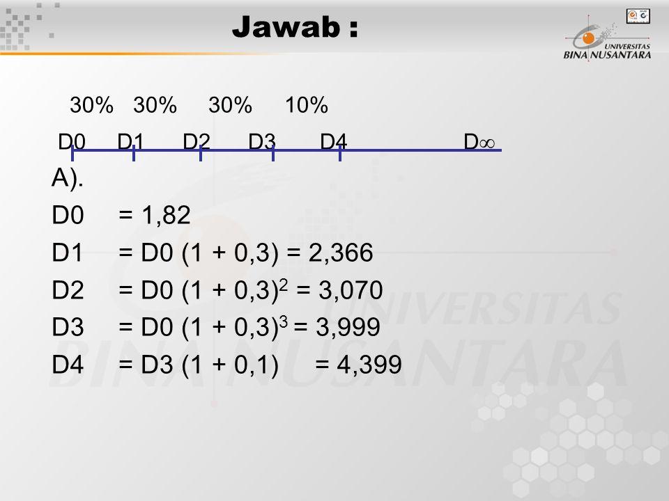 Jawab : 30% 30% 30% 10% D0 D1 D2 D3 D4 D A). D0 = 1,82.