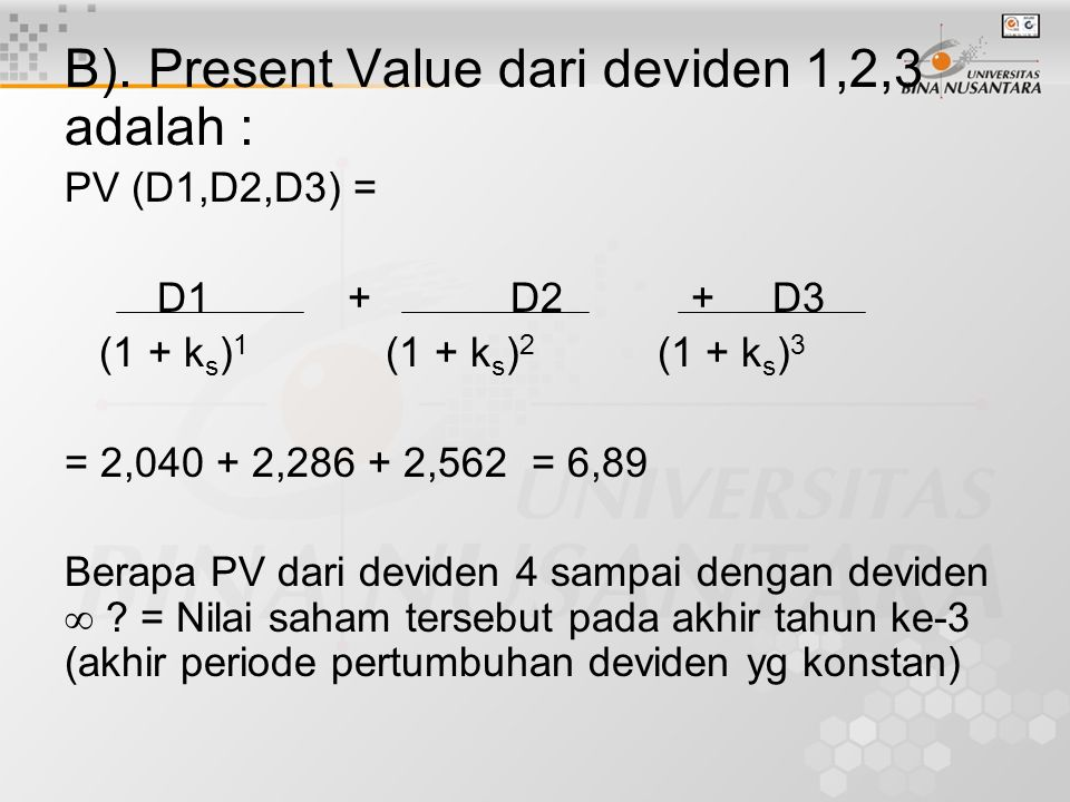 B). Present Value dari deviden 1,2,3 adalah :
