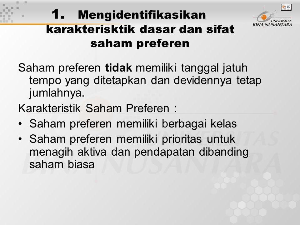 1. Mengidentifikasikan karakterisktik dasar dan sifat saham preferen