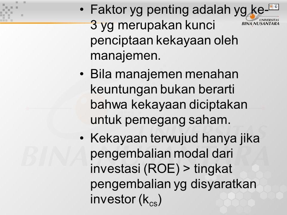 Faktor yg penting adalah yg ke-3 yg merupakan kunci penciptaan kekayaan oleh manajemen.