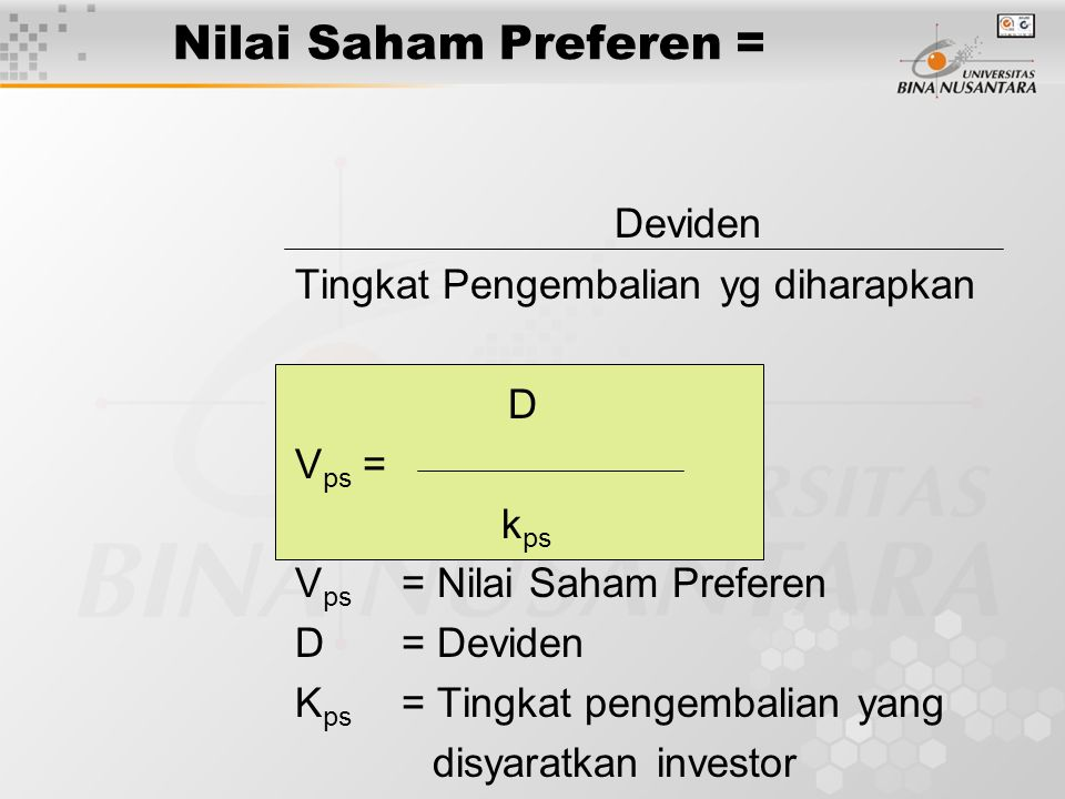 Nilai Saham Preferen = Deviden Tingkat Pengembalian yg diharapkan D