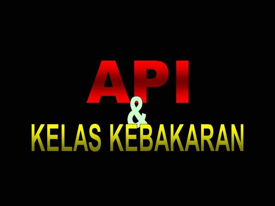API & KELAS KEBAKARAN