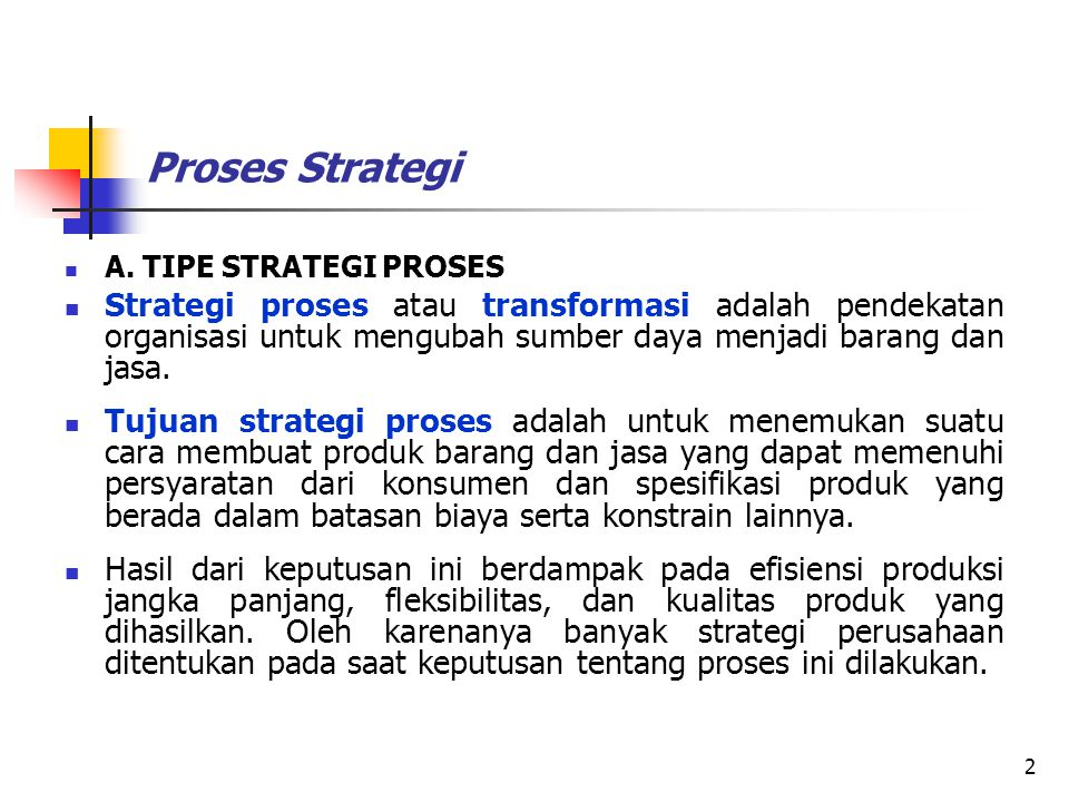 Proses Strategi A. TIPE STRATEGI PROSES.