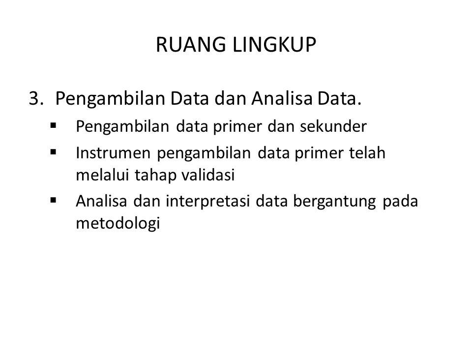 RUANG LINGKUP Pengambilan Data dan Analisa Data.