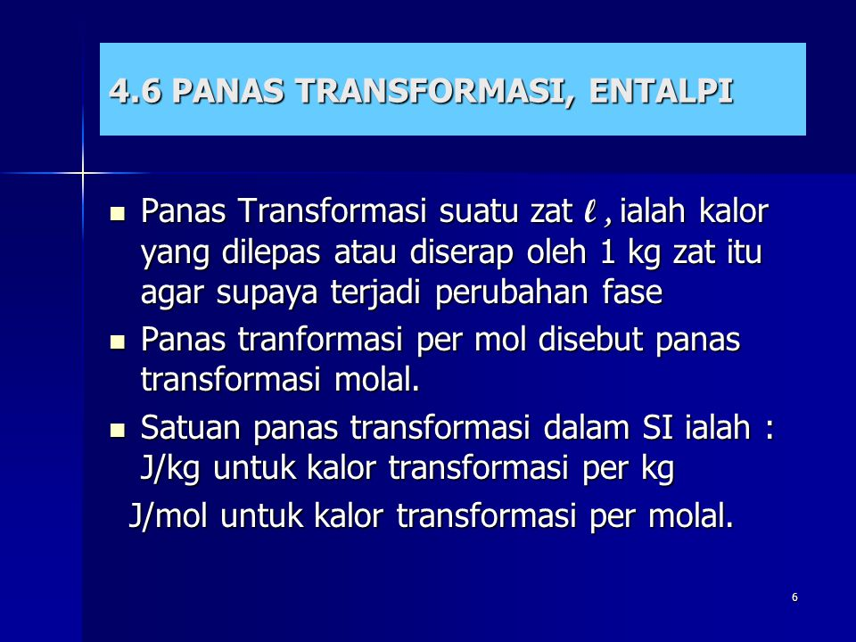 4.6 PANAS TRANSFORMASI, ENTALPI