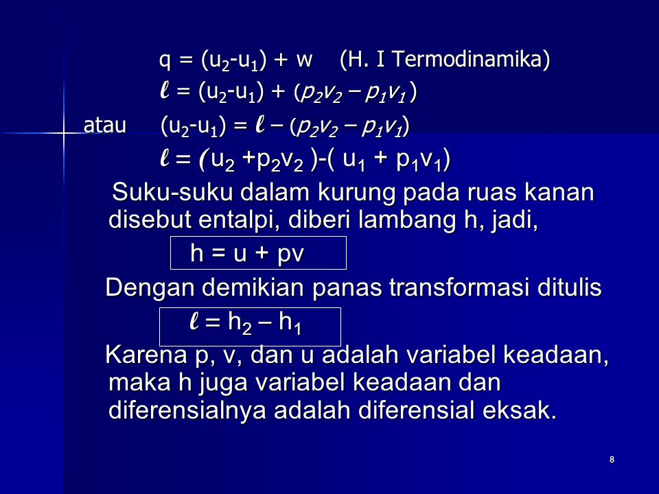Dengan demikian panas transformasi ditulis l = h2 – h1