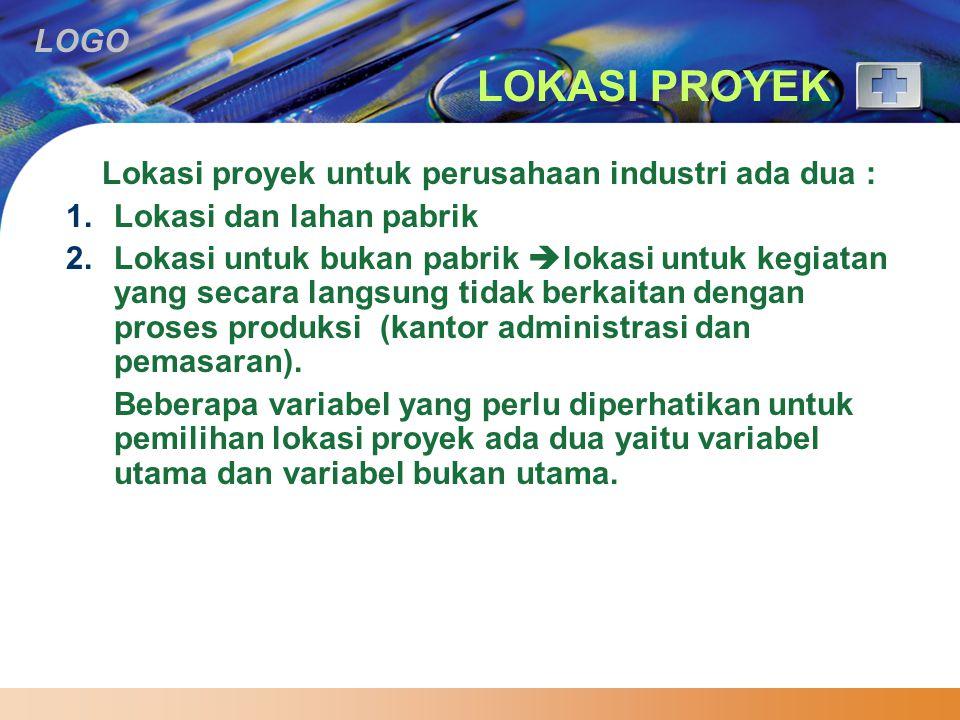 LOKASI PROYEK Lokasi proyek untuk perusahaan industri ada dua :