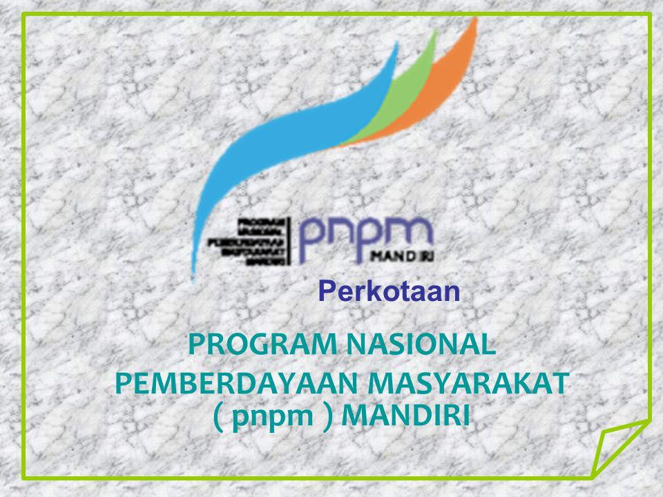 PROGRAM NASIONAL PEMBERDAYAAN MASYARAKAT ( pnpm ) MANDIRI