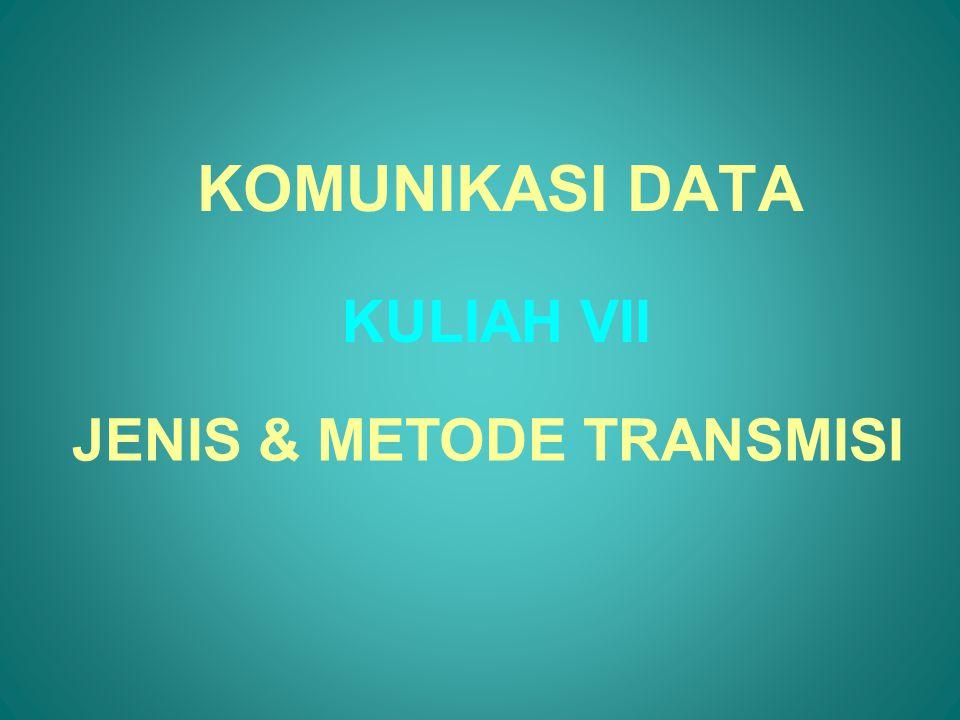 JENIS & METODE TRANSMISI