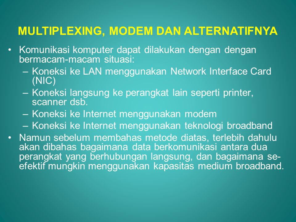 MULTIPLEXING, MODEM DAN ALTERNATIFNYA