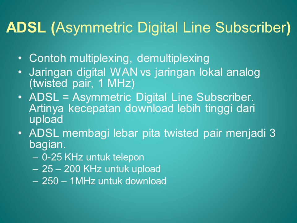 ADSL (Asymmetric Digital Line Subscriber)