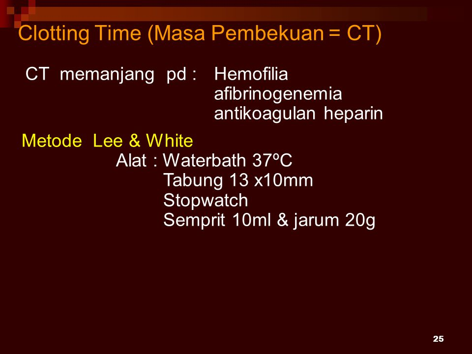 Clotting Time (Masa Pembekuan = CT)