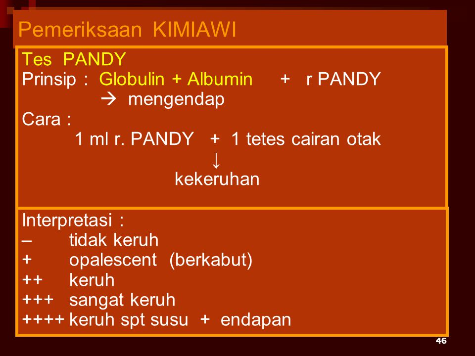 Pemeriksaan KIMIAWI Tes PANDY Prinsip : Globulin + Albumin + r PANDY