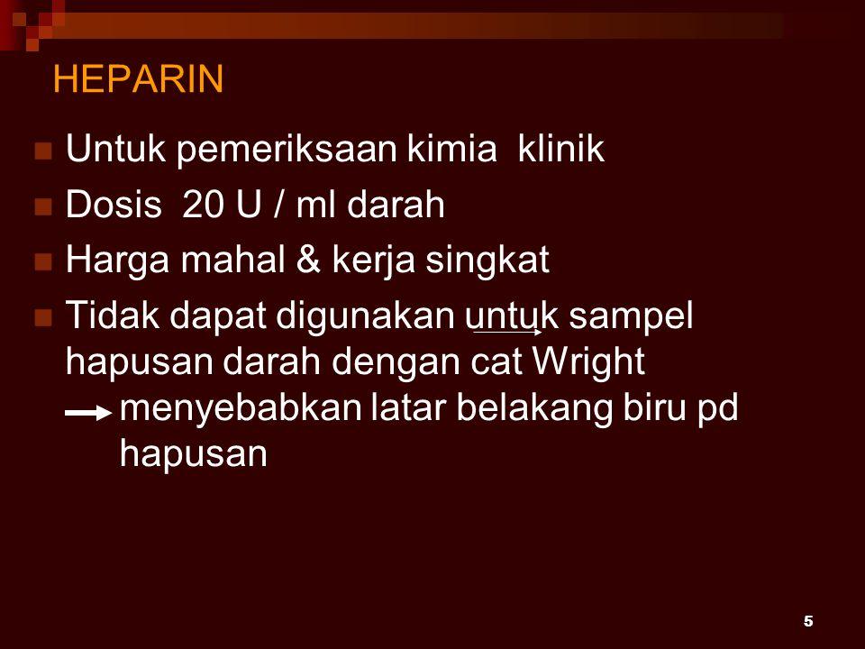 HEPARIN Untuk pemeriksaan kimia klinik. Dosis 20 U / ml darah. Harga mahal & kerja singkat.