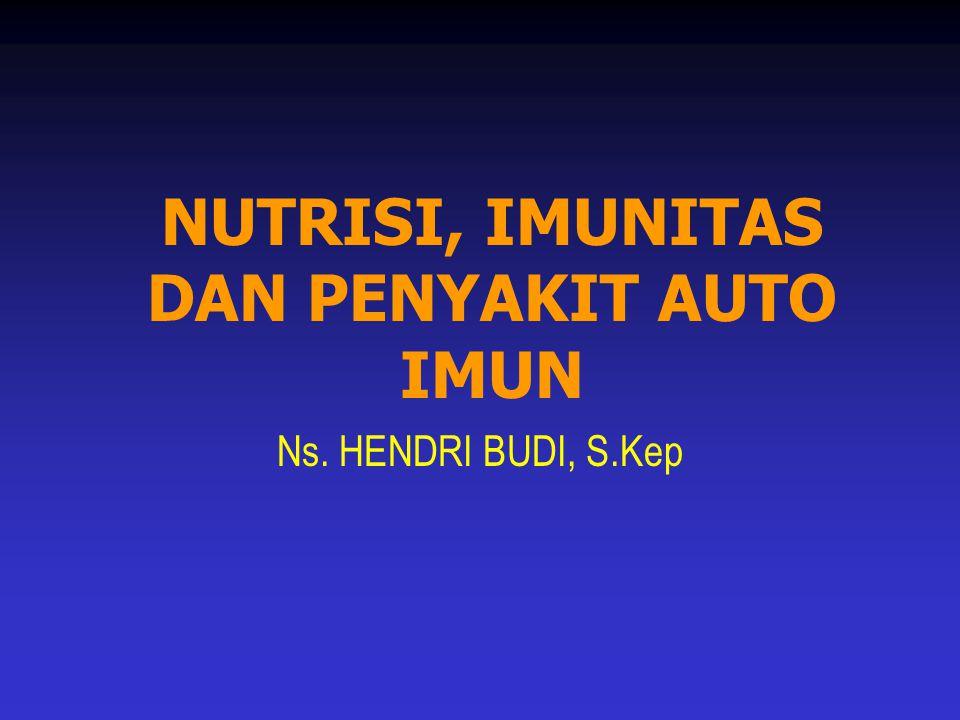 NUTRISI, IMUNITAS DAN PENYAKIT AUTO IMUN