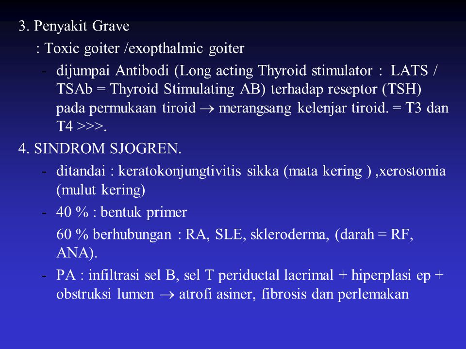 3. Penyakit Grave : Toxic goiter /exopthalmic goiter.