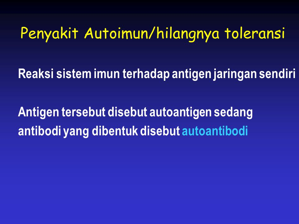 Penyakit Autoimun/hilangnya toleransi