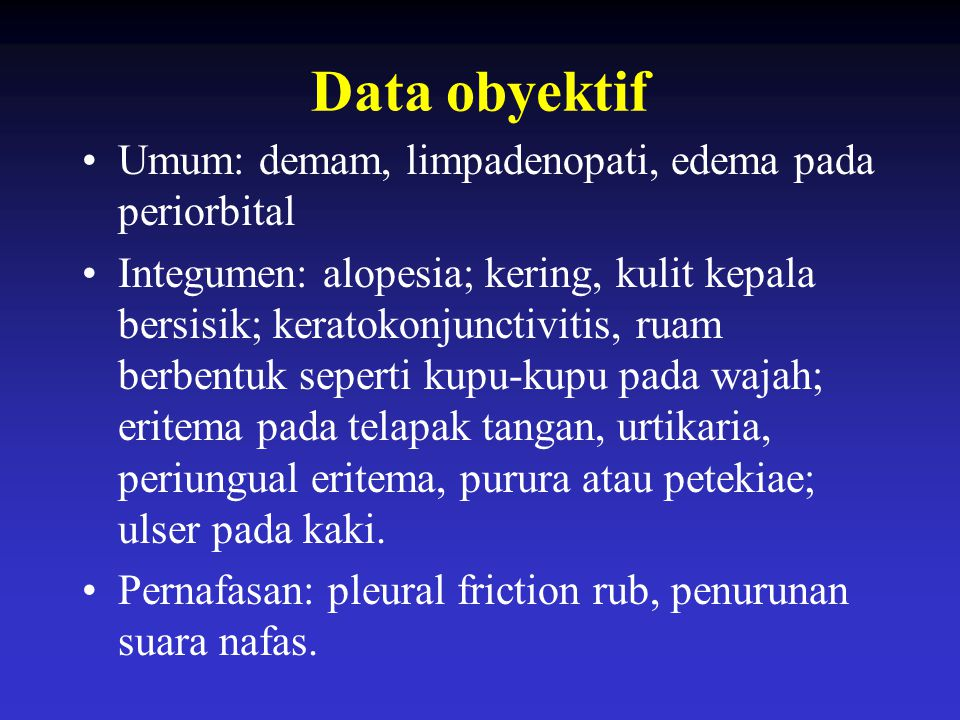 Data obyektif Umum: demam, limpadenopati, edema pada periorbital