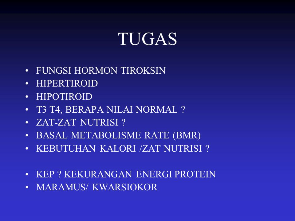 TUGAS FUNGSI HORMON TIROKSIN HIPERTIROID HIPOTIROID