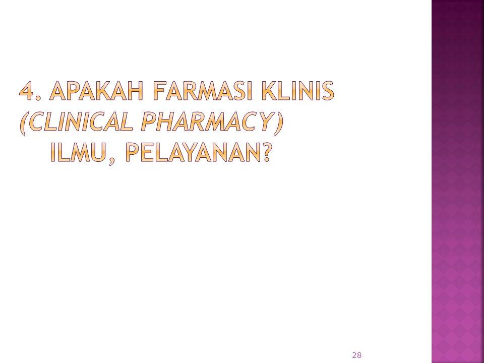 4. Apakah Farmasi klinis (Clinical Pharmacy) Ilmu, pelayanan