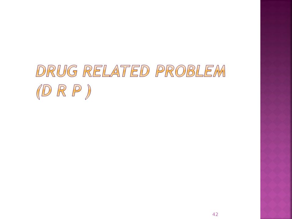Drug Related Problem (D R P )