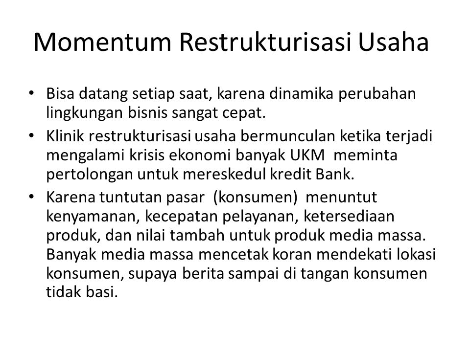 Momentum Restrukturisasi Usaha