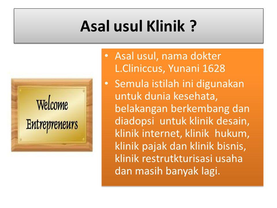 Asal usul Klinik Asal usul, nama dokter L.Cliniccus, Yunani 1628