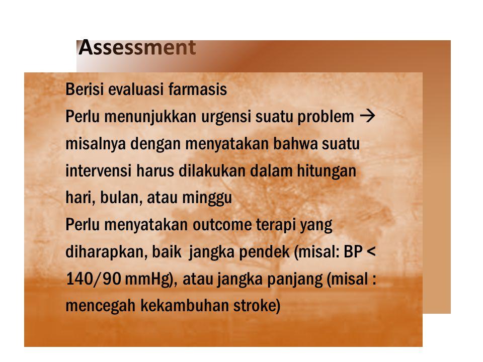 Assessment Berisi evaluasi farmasis