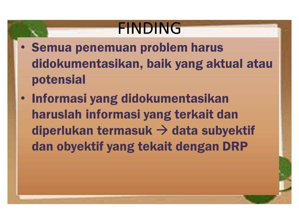 FINDING Semua penemuan problem harus didokumentasikan, baik yang aktual atau potensial.