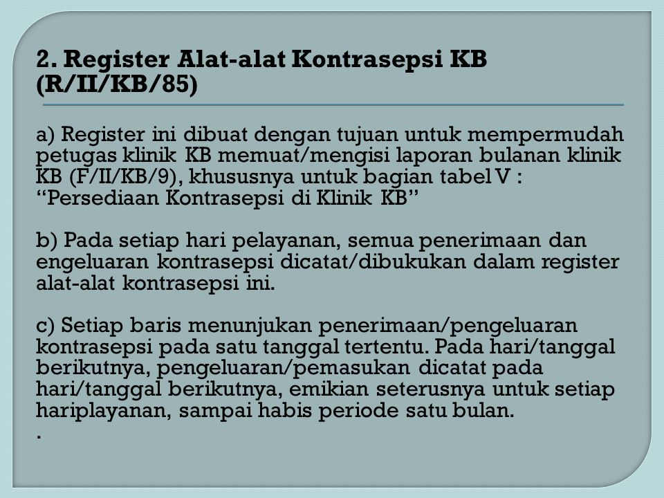 2. Register Alat-alat Kontrasepsi KB (R/II/KB/85)