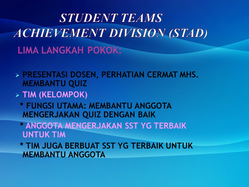 STUDENT TEAMS ACHIEVEMENT DIVISION (STAD)