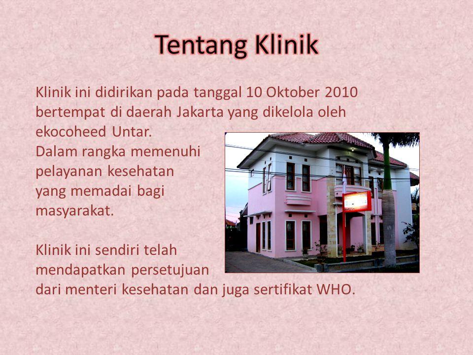 Tentang Klinik Klinik ini didirikan pada tanggal 10 Oktober 2010