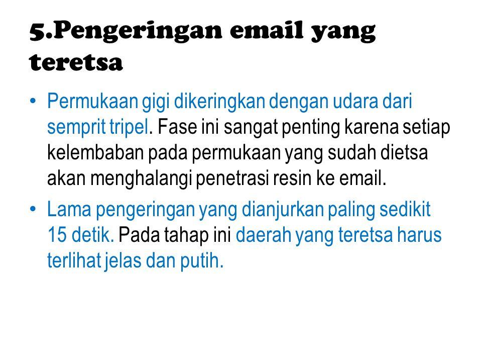 5.Pengeringan email yang teretsa