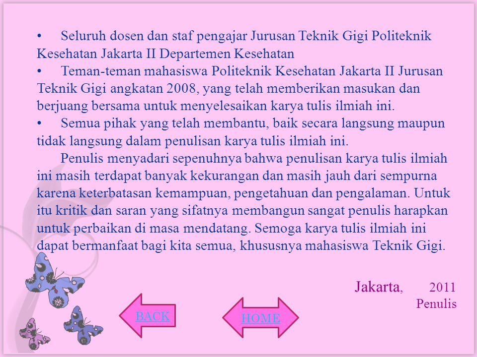 Seluruh dosen dan staf pengajar Jurusan Teknik Gigi Politeknik Kesehatan Jakarta II Departemen Kesehatan