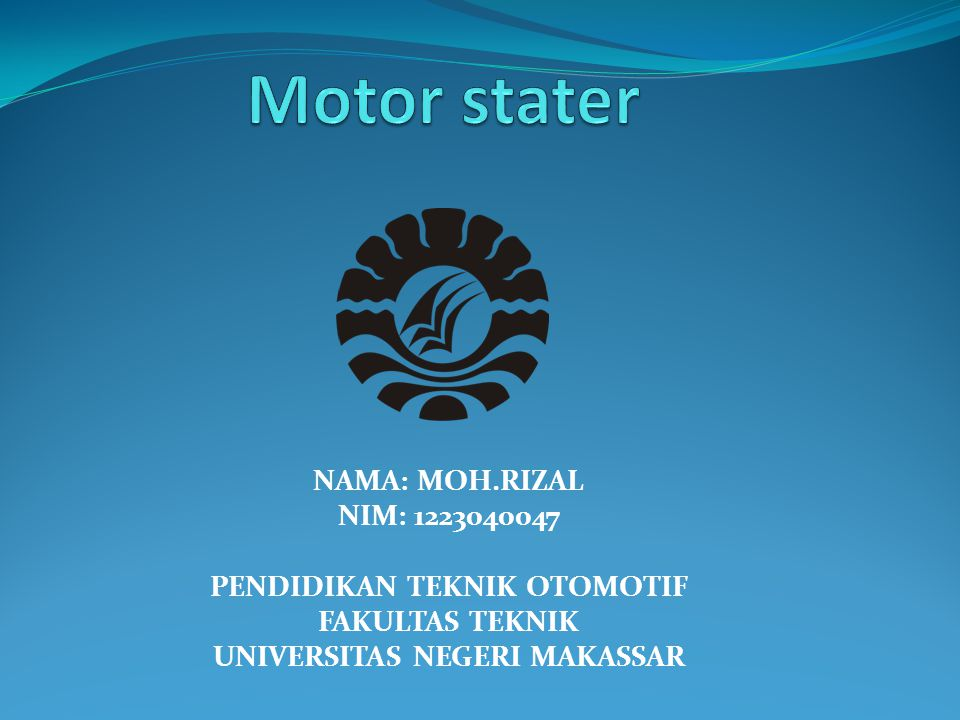 Motor stater NAMA: MOH.RIZAL NIM: 1223040047