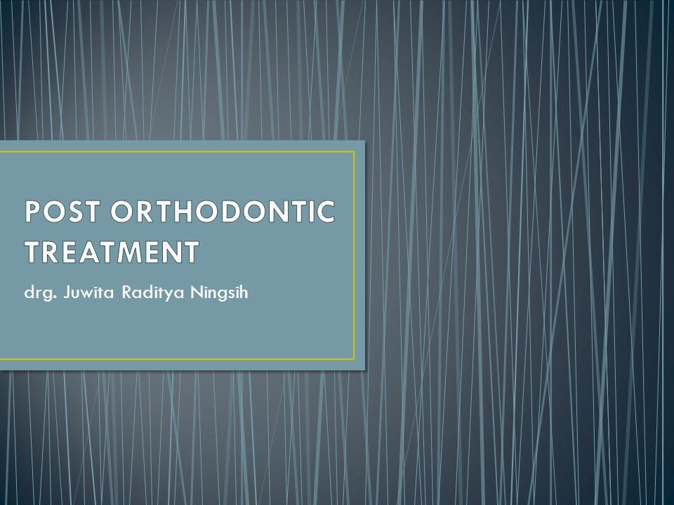 POST ORTHODONTIC TREATMENT