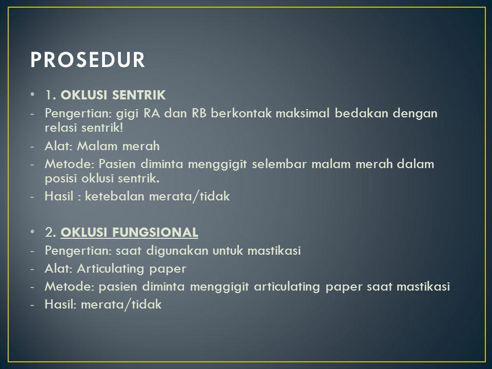 PROSEDUR 1. OKLUSI SENTRIK