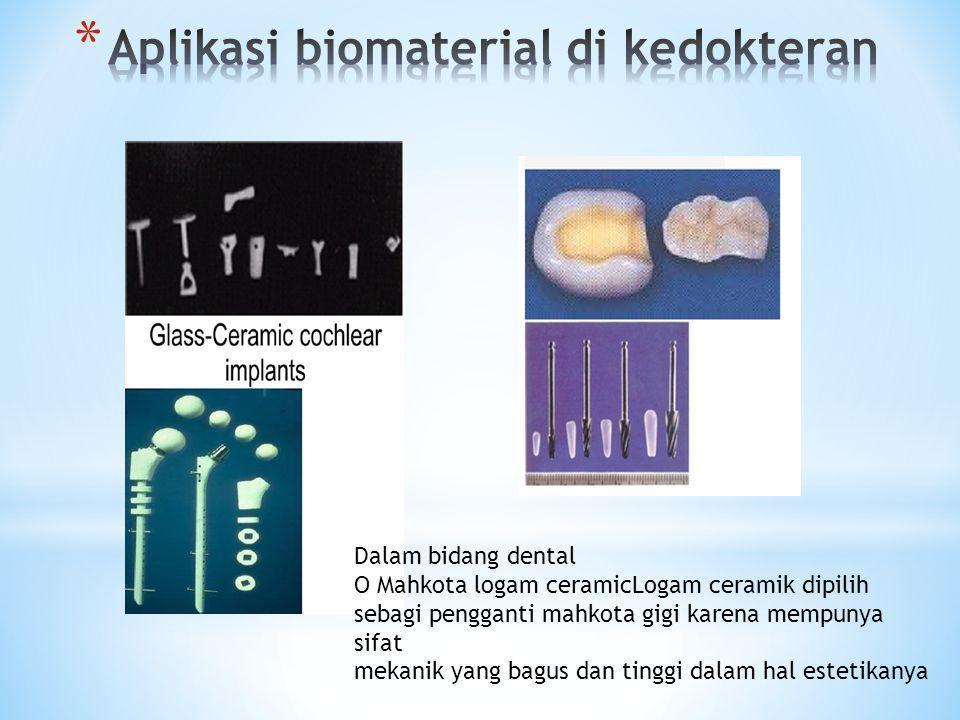 Aplikasi biomaterial di kedokteran