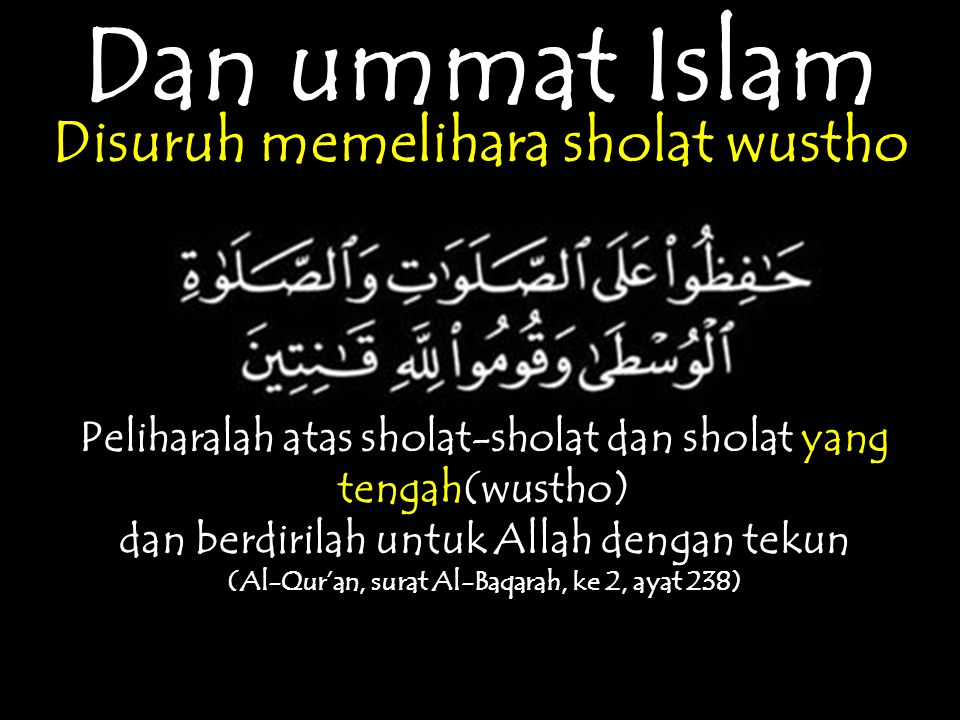 Dan ummat Islam Disuruh memelihara sholat wustho