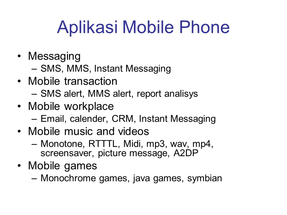 Aplikasi Mobile Phone Messaging Mobile transaction Mobile workplace