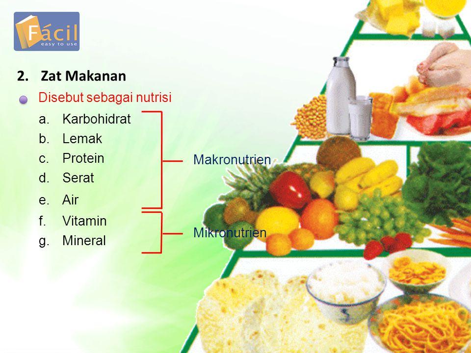 2. Zat Makanan Disebut sebagai nutrisi a. Karbohidrat b. Lemak