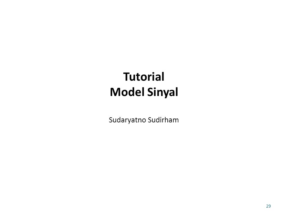 Tutorial Model Sinyal Sudaryatno Sudirham