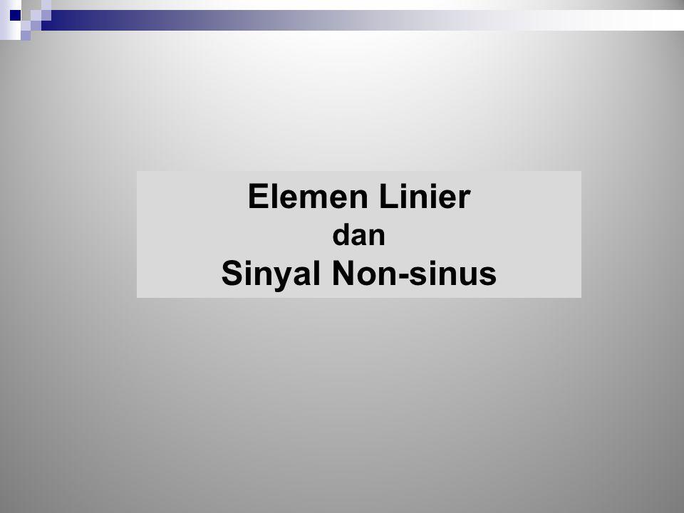 Elemen Linier Sinyal Non-sinus