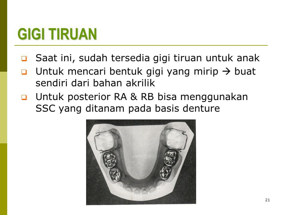 GIGI TIRUAN Saat ini, sudah tersedia gigi tiruan untuk anak