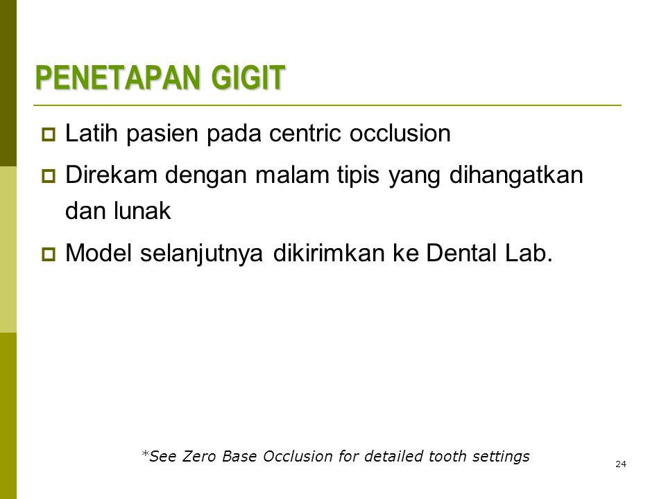 PENETAPAN GIGIT Latih pasien pada centric occlusion