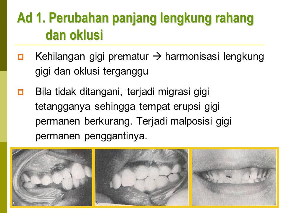 Ad 1. Perubahan panjang lengkung rahang dan oklusi