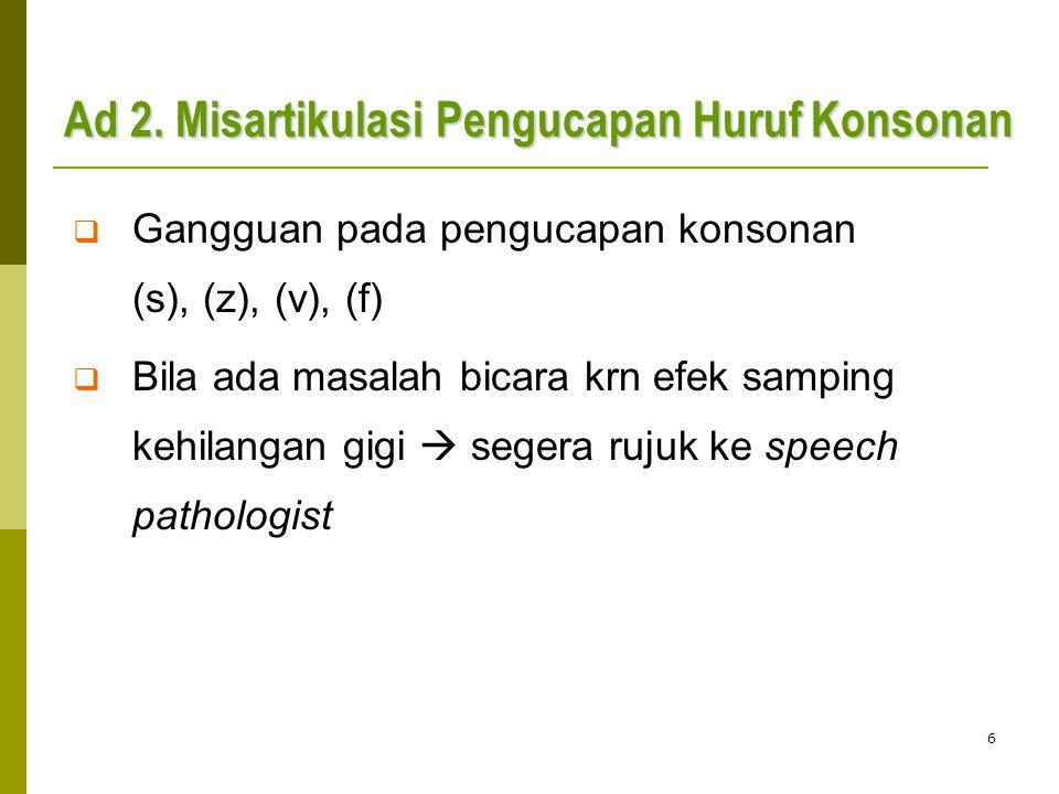 Ad 2. Misartikulasi Pengucapan Huruf Konsonan