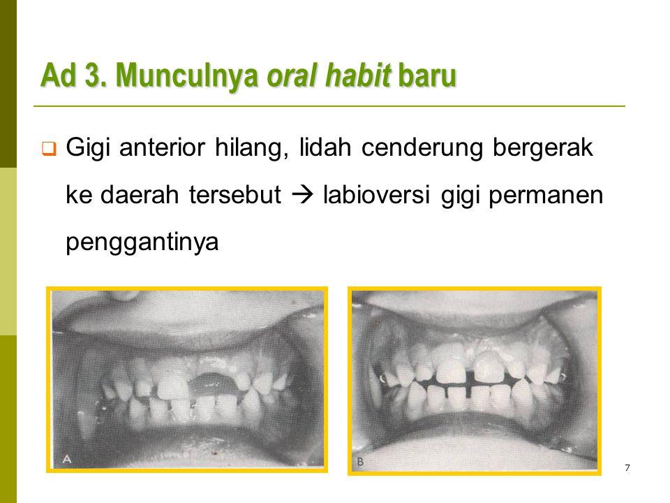 Ad 3. Munculnya oral habit baru