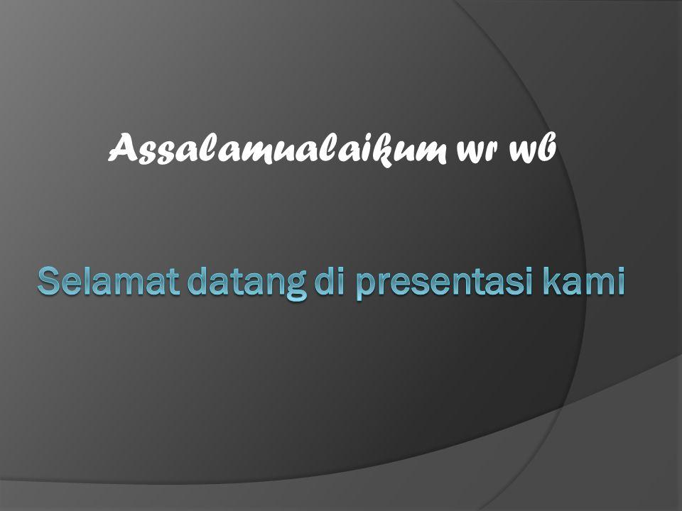 Selamat datang di presentasi kami